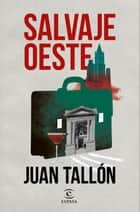 Salvaje oeste ebook by Juan Tallón