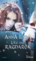 L'île du Ragnarök ebook by Anna Lyra