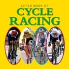 Little Book of Cycle Racing ebook by Jon Stroud