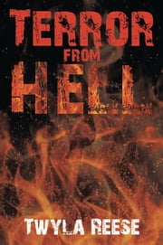 Terror from Hell ebook by Twyla Reese