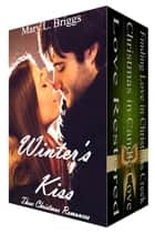 Winter's Kiss - Three Christmas Romances ebook by