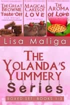 Boxed Set: The Yolanda's Yummery Series Books 1 to 3 ebook by Lisa Maliga