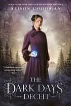 The Dark Days Deceit ebook by Alison Goodman