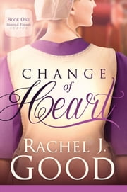 Change of Heart ebook by Rachel J Good