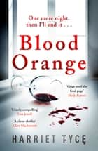 Blood Orange - The perfect gripping thriller for your summer reading eBook by Harriet Tyce
