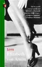 Love - A Virago Modern Classic ebook by Elizabeth von Arnim