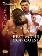 Best Man's Conquest ebook by Michelle Celmer