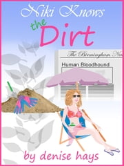 Niki Knows the Dirt ebook by denise hays