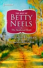 The Awakened Heart & The Bachelor Takes a Bride - An Anthology ebook by Betty Neels, Brenda Harlen