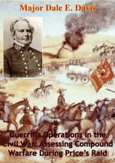 Guerrilla Operations in the Civil War: Assessing Compound Warfare During Price's Raid ebook by Major Dale E. Davis