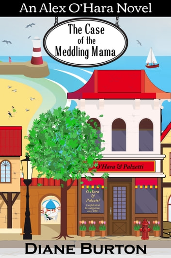 The Case of the Meddling Mama: An Alex O'Hara Novel ebook by Diane Burton