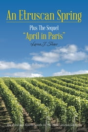 An Etruscan Spring - April in Paris ebook by Lorna J. Shaw