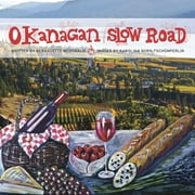 Okanagan Slow Road ebook by Bernadette McDonald,Karolina Born