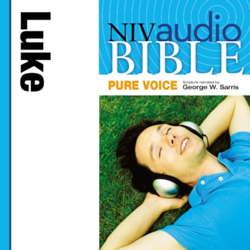 Pure Voice Audio Bible - New International Version, NIV (Narrated by George W. Sarris): (31) Luke audiobook by Zondervan