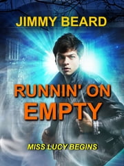 Runnin' On Empty, Miss Lucy Begins ebook by Jimmy Beard