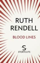 Blood Lines (Storycuts) ebook by Ruth Rendell