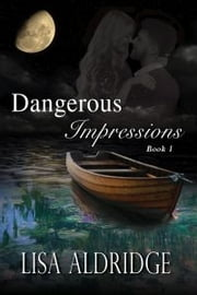 Dangerous Impressions ebook by Lisa Aldridge