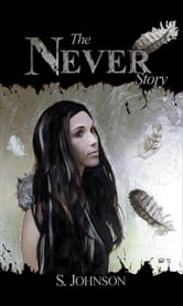 The Never Story ebook by S. Johnson