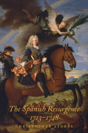 The Spanish Resurgence, 1713-1748 ebook by Christopher Storrs