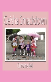 Geisha Smackdown ebook by Christina Bell