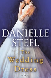 The Wedding Dress - A Novel ebook by Danielle Steel