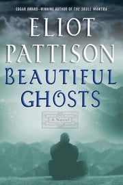 Beautiful Ghosts ebook by Eliot Pattison