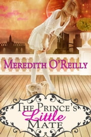 The Prince's Little Mate ebook by Meredith O'Reilly