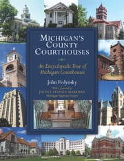 Michigan's County Courthouses ebook by John Fedynsky