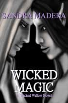 Wicked Magic ebook by Sandra Madera