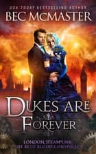Dukes Are Forever - London Steampunk vampire romance ebook by Bec McMaster