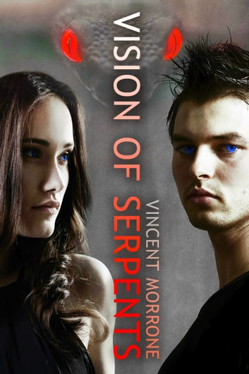Vision of Serpents ebook by Vincent Morrone