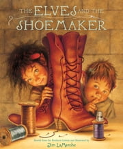 The Elves and the Shoemaker ebook by Jim LaMarche