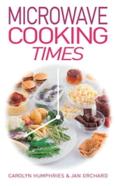 Microwave Cooking Times ebook by Carolyn Humphries & Jan Orchard