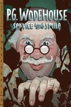 Service With a Smile ebook by P. G. Wodehouse