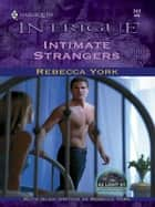 Intimate Strangers ebook by Rebecca York