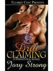 Drui Claiming (Supernatural Bonds, Book Four) ebook by Jory Strong