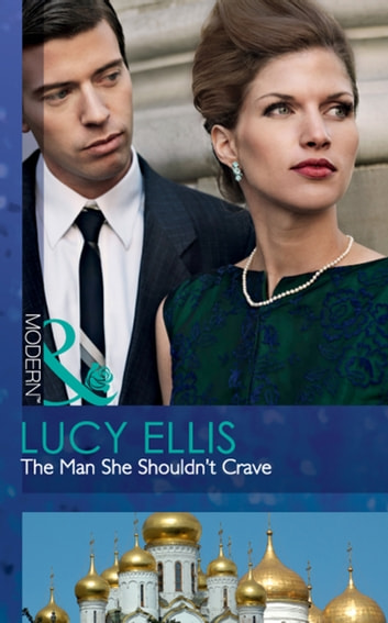 The Man She Shouldn't Crave (Mills & Boon Modern) ebook by Lucy Ellis