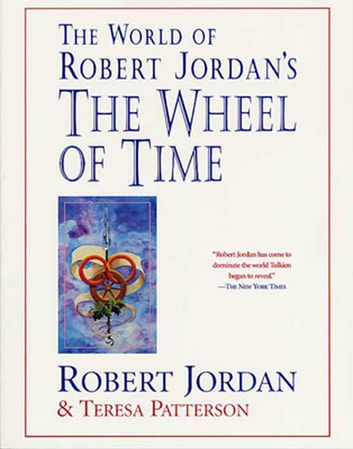 The World of Robert Jordan's The Wheel of Time ebook by Robert Jordan,Teresa Patterson
