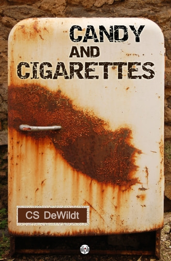 Candy and Cigarettes ebook by CS DeWildt