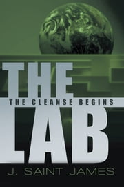 The Lab: The Cleanse Begins ebook by J. Saint James