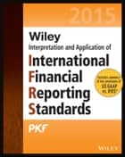 Wiley IFRS 2015 - Interpretation and Application of International Financial Reporting Standards ebook by PKF International Ltd