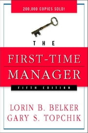 The First-Time Manager ebook by Belker, Loren B.