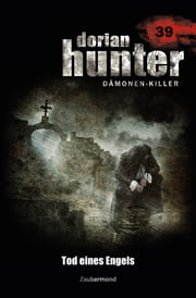 Dorian Hunter 39 - Tod eines Engels ebook by Martin Kay