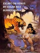 Escape on Venus ebook by Edgar Rice Burroughs