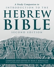 A Study Companion to Introduction to the Hebrew Bible ebook by Ryan P. Bonfiglio