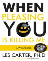 When Pleasing You Is Killing Me ebook by Les Carter