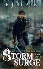 Storm Surge - Requiem for the Rift King, #2 ebook by RJ Blain