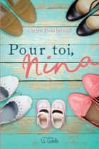 Pour toi, Nina ebook by Claire Pontbriand