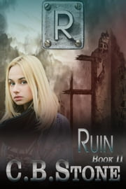 Ruin - Unbelief Series, #2 ebook by C.B. Stone