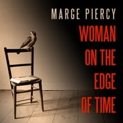 Woman on the Edge of Time - A Novel audiobook by Marge Piercy